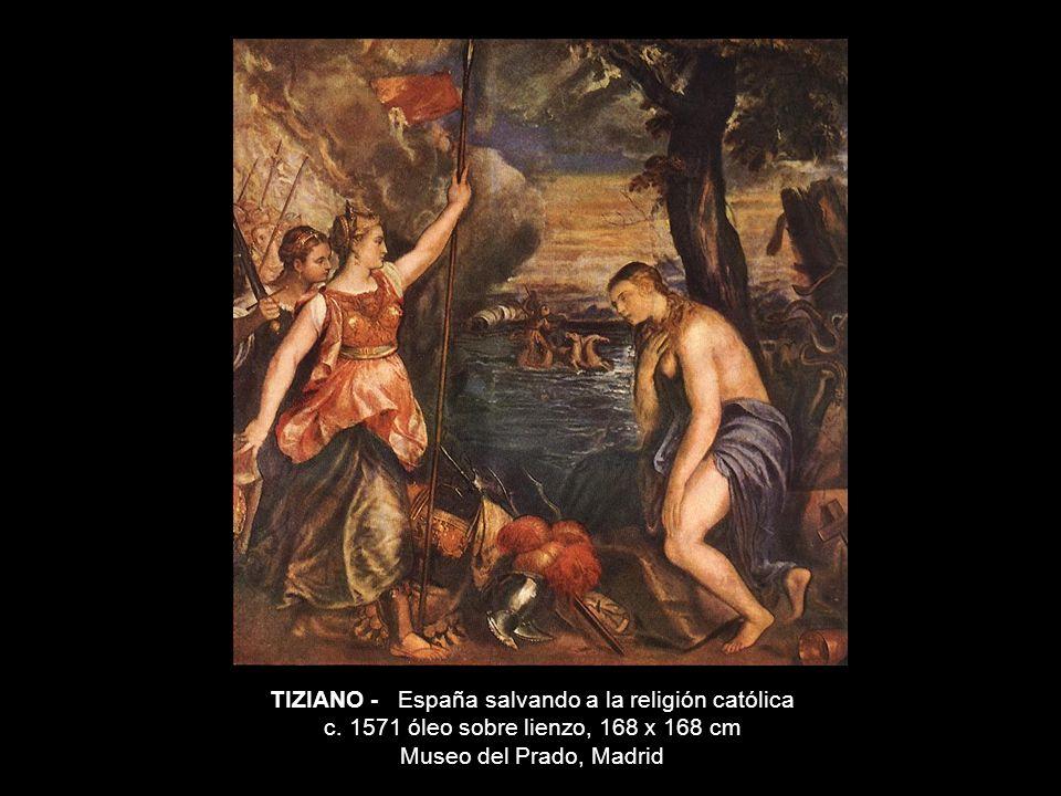 TIZIANO - España salvando a la religión católica c. 1571 óleo sobre lienzo, 168 x 168 cm Museo del Prado, Madrid