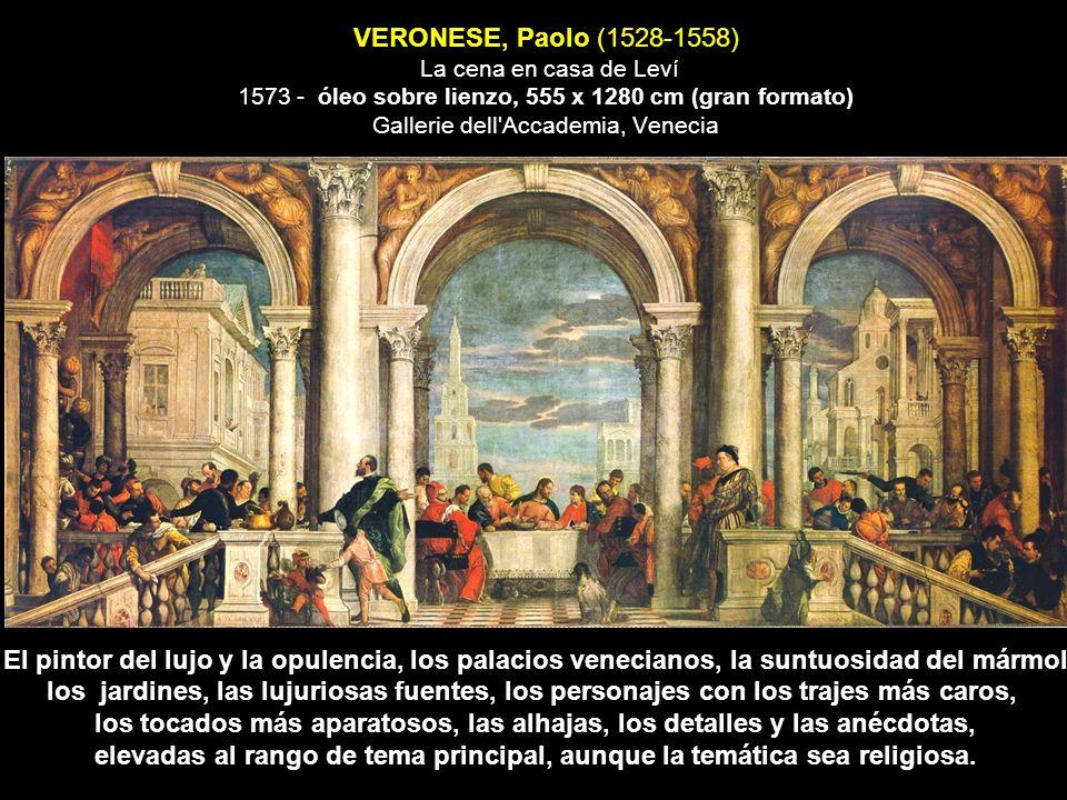 VERONESE, Paolo (1528-1558) La cena en casa de Leví 1573 - óleo sobre lienzo, 555 x 1280 cm (gran formato) Gallerie dell'Accademia, Venecia El pintor