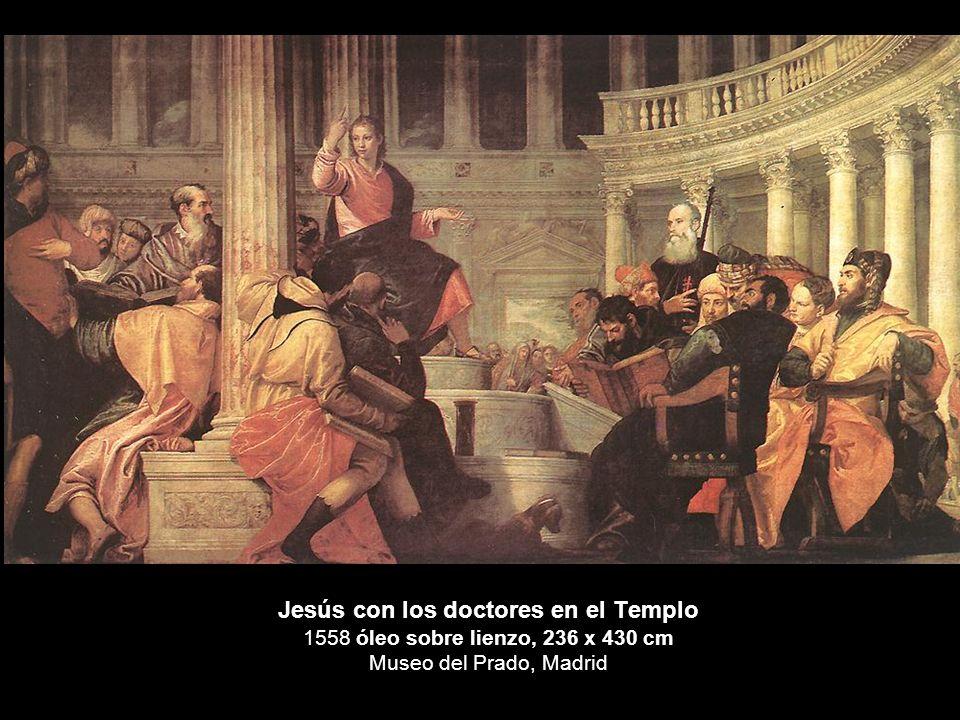 Jesús con los doctores en el Templo 1558 óleo sobre lienzo, 236 x 430 cm Museo del Prado, Madrid
