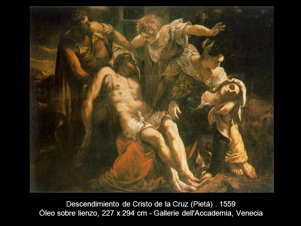 Descendimiento de Cristo de la Cruz (Pietá). 1559 Óleo sobre lienzo, 227 x 294 cm - Gallerie dell'Accademia, Venecia