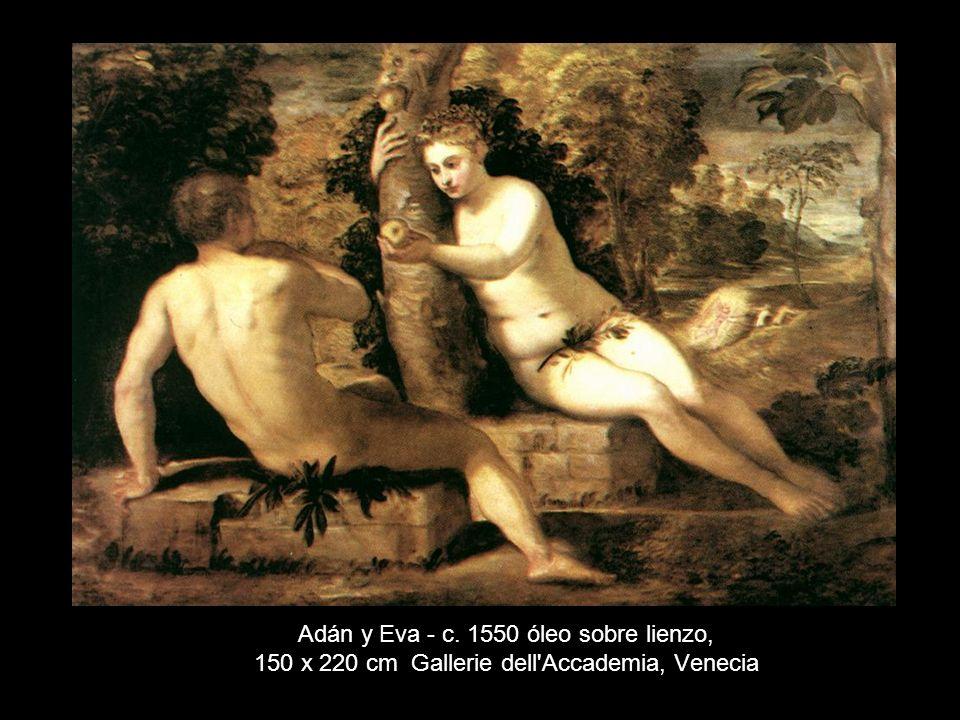 Adán y Eva - c. 1550 óleo sobre lienzo, 150 x 220 cm Gallerie dell'Accademia, Venecia