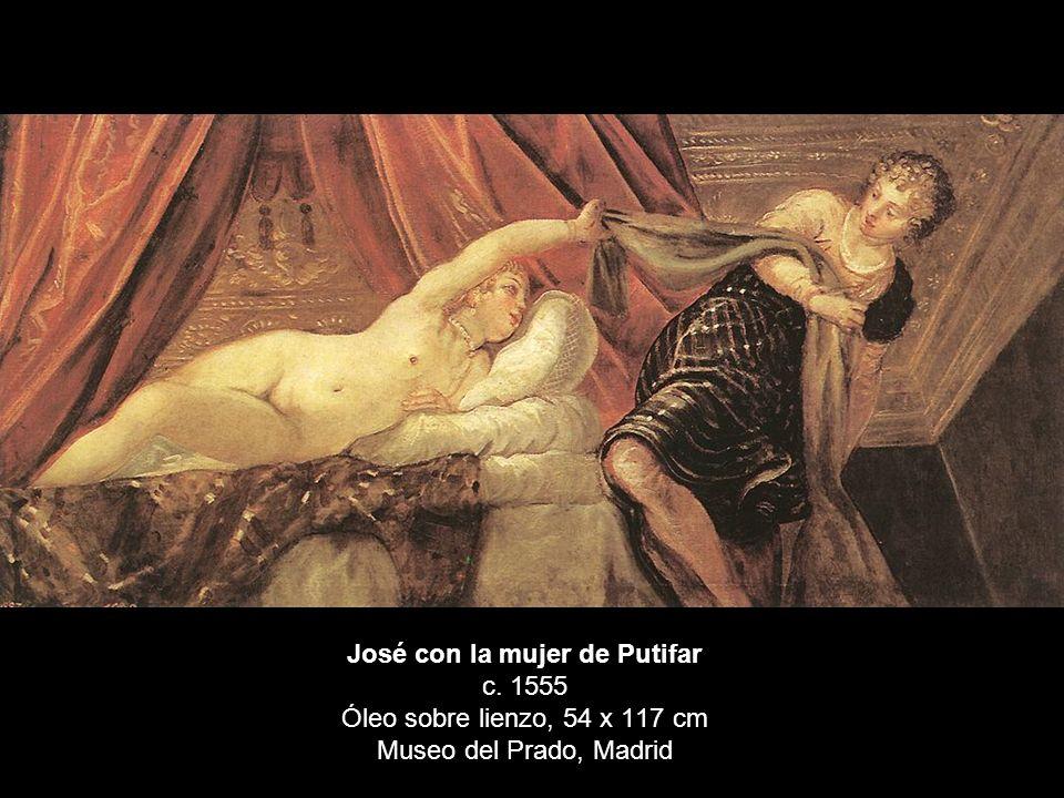 José con la mujer de Putifar c. 1555 Óleo sobre lienzo, 54 x 117 cm Museo del Prado, Madrid