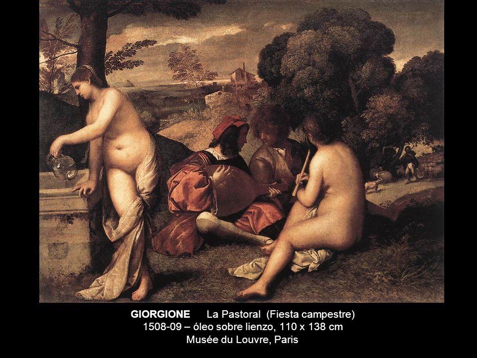 GIORGIONE La Pastoral (Fiesta campestre) 1508-09 – óleo sobre lienzo, 110 x 138 cm Musée du Louvre, Paris