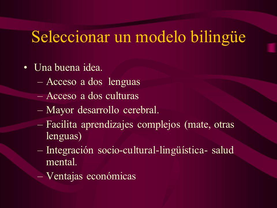 Seleccionar un modelo bilingüe Una buena idea.