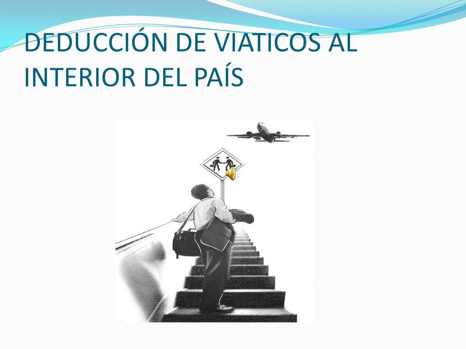 DEDUCCIÓN DE VIATICOS AL INTERIOR DEL PAÍS