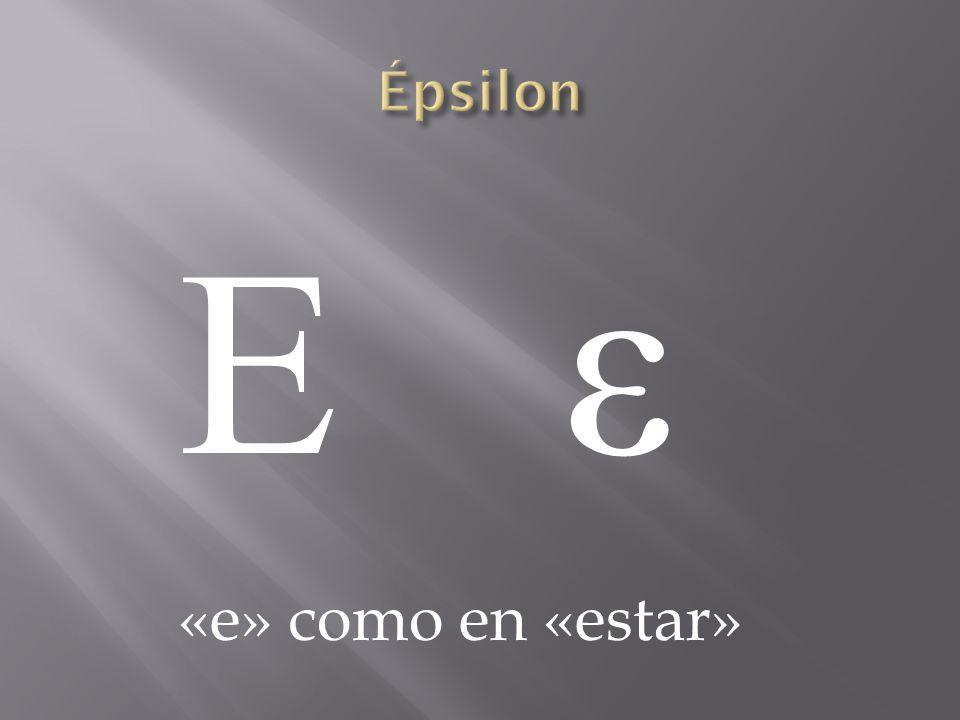 ΕεΕε «e» como en «estar»