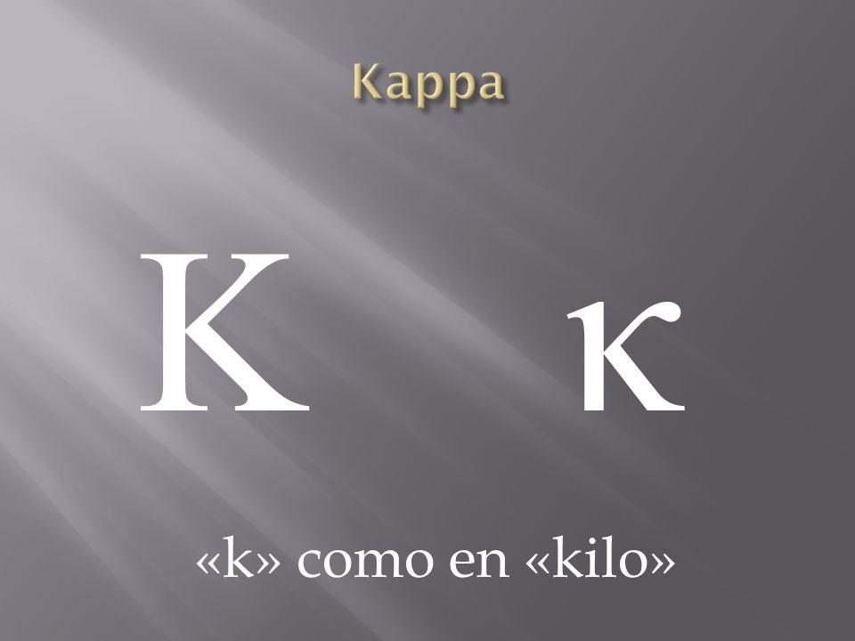 Κ κΚ κ «k» como en «kilo»