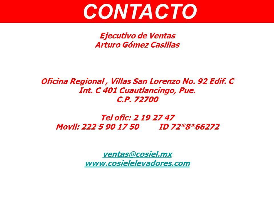 Ejecutivo de Ventas Arturo Gómez Casillas Oficina Regional, Villas San Lorenzo No. 92 Edif. C Int. C 401 Cuautlancingo, Pue. C.P. 72700 Tel ofic: 2 19