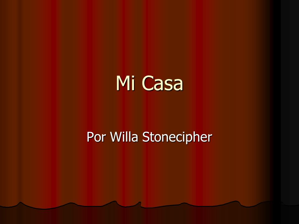 Mi Casa Por Willa Stonecipher