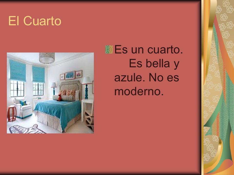 El Cuarto Es un cuarto. Es bella y azule. No es moderno.