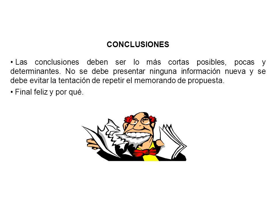CONCLUSIONES Las conclusiones deben ser lo más cortas posibles, pocas y determinantes. No se debe presentar ninguna información nueva y se debe evitar