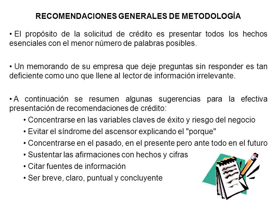 RECOMENDACIONES GENERALES DE METODOLOGÍA El propósito de la solicitud de crédito es presentar todos los hechos esenciales con el menor número de palab