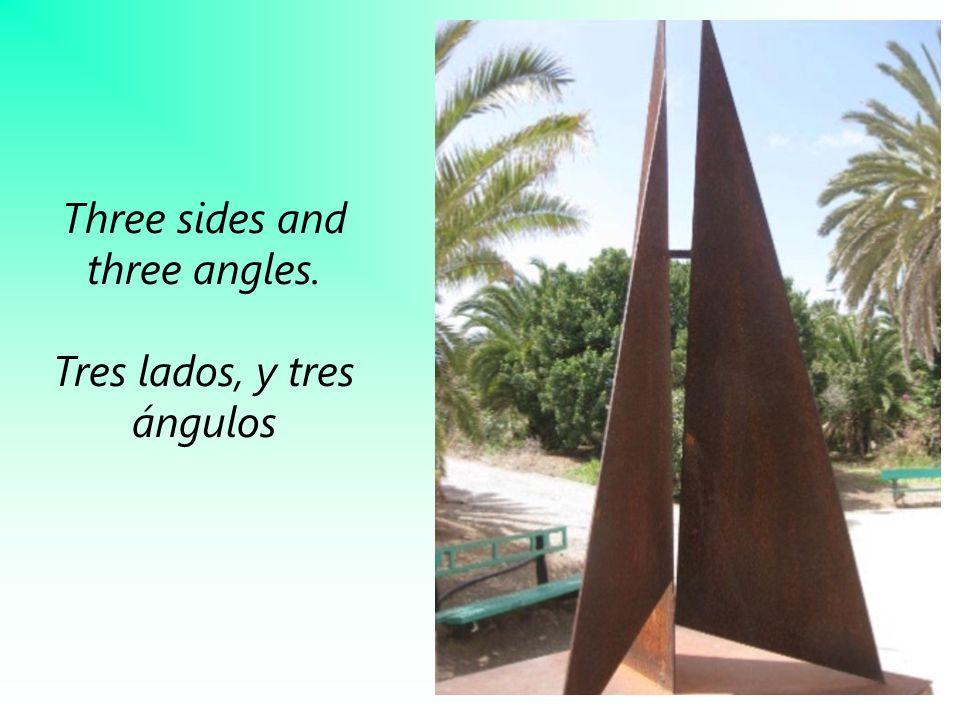 Three sides and three angles. Tres lados, y tres ángulos