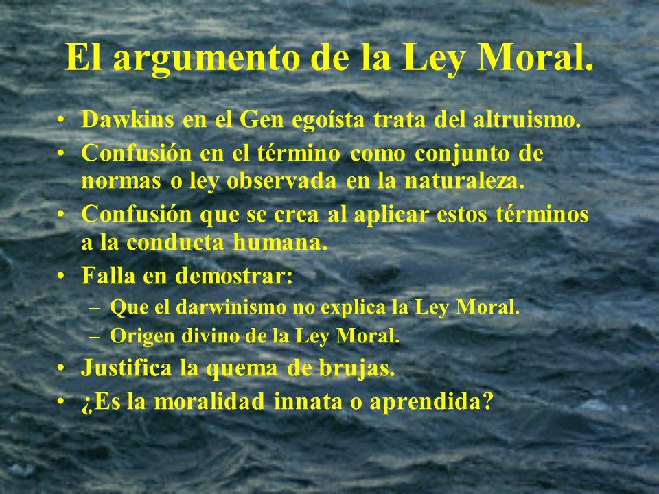 El argumento de la Ley Moral. Dawkins en el Gen egoísta trata del altruismo. Confusión en el término como conjunto de normas o ley observada en la nat