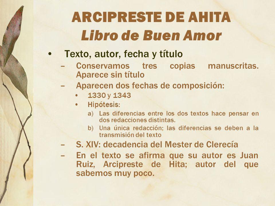 ARCIPRESTE DE AHITA Libro de Buen Amor Texto, autor, fecha y título –Conservamos tres copias manuscritas. Aparece sin título –Aparecen dos fechas de c