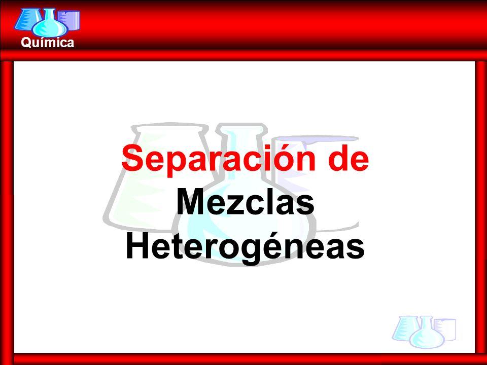 Química Separación de Mezclas Heterogéneas