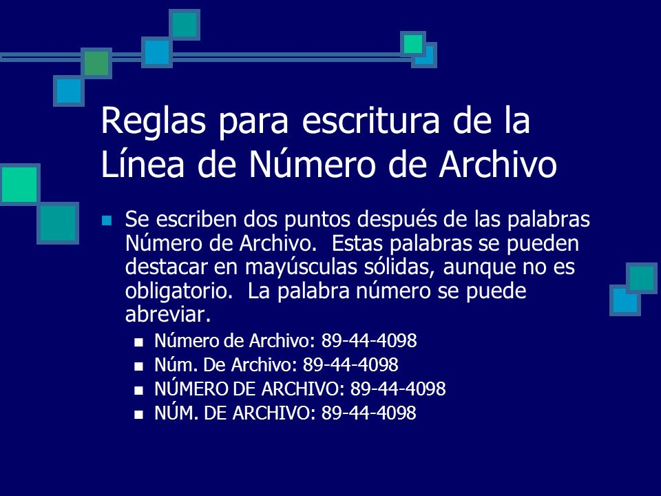 Reglas para escritura de la Línea de Número de Archivo Se escriben dos puntos después de las palabras Número de Archivo. Estas palabras se pueden dest