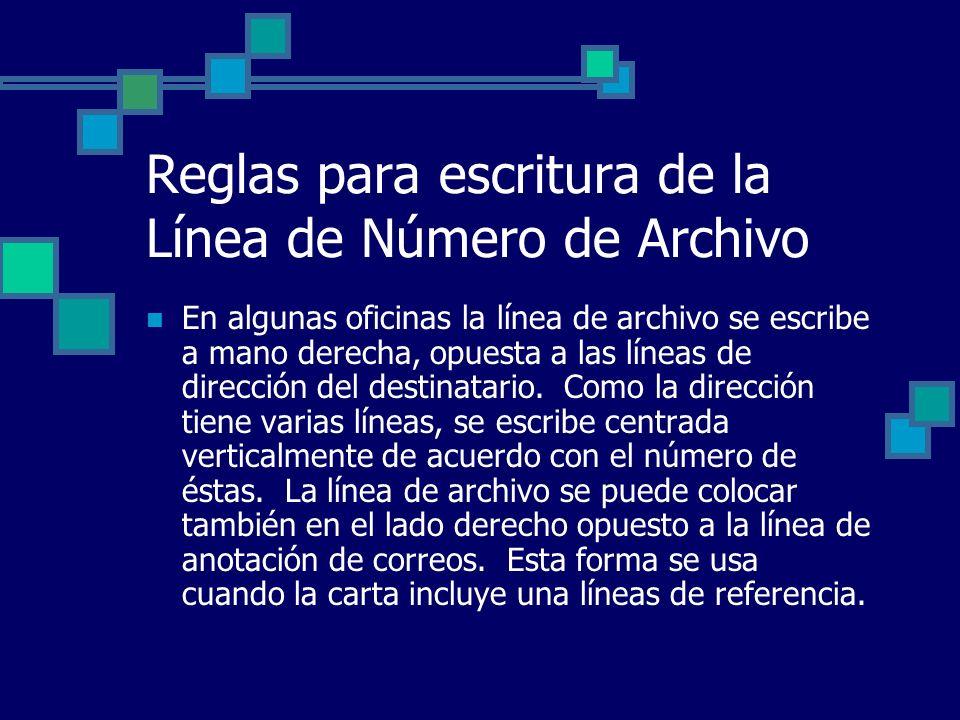 Reglas para escritura de la Línea de Número de Archivo En algunas oficinas la línea de archivo se escribe a mano derecha, opuesta a las líneas de dire