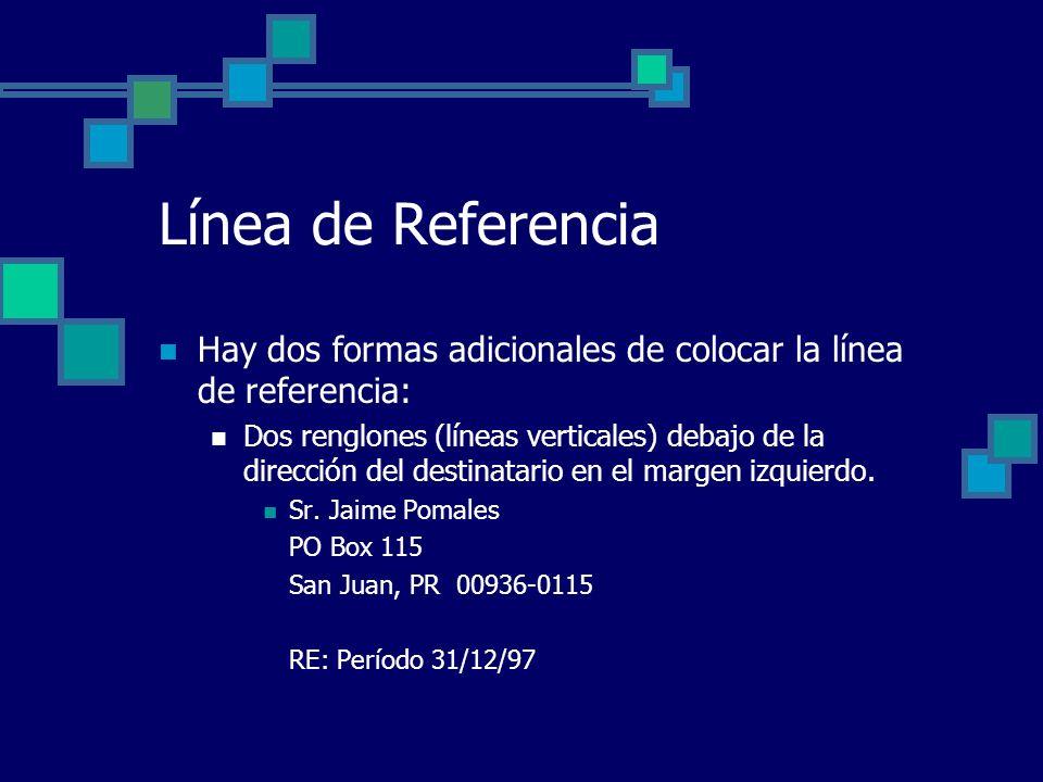 Línea de Referencia Hay dos formas adicionales de colocar la línea de referencia: Dos renglones (líneas verticales) debajo de la dirección del destina