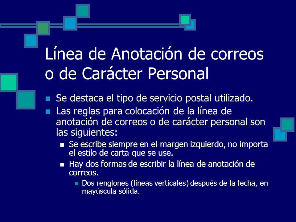 Línea de Anotación de correos o de Carácter Personal Se destaca el tipo de servicio postal utilizado. Las reglas para colocación de la línea de anotac