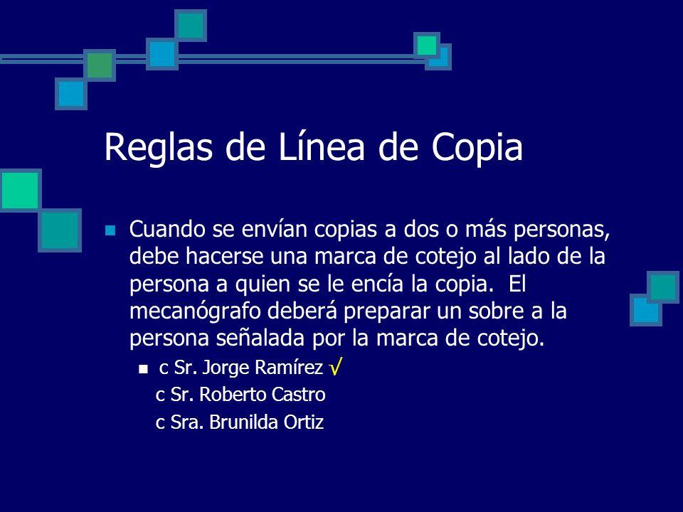 Reglas de Línea de Copia Cuando se envían copias a dos o más personas, debe hacerse una marca de cotejo al lado de la persona a quien se le encía la c