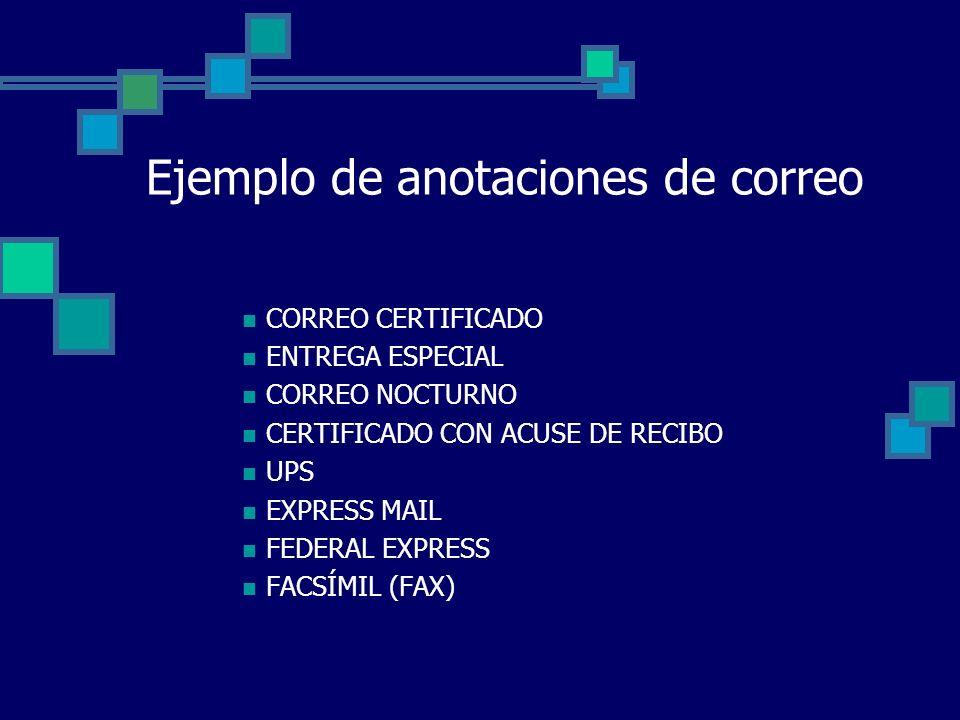 Ejemplo de anotaciones de correo CORREO CERTIFICADO ENTREGA ESPECIAL CORREO NOCTURNO CERTIFICADO CON ACUSE DE RECIBO UPS EXPRESS MAIL FEDERAL EXPRESS
