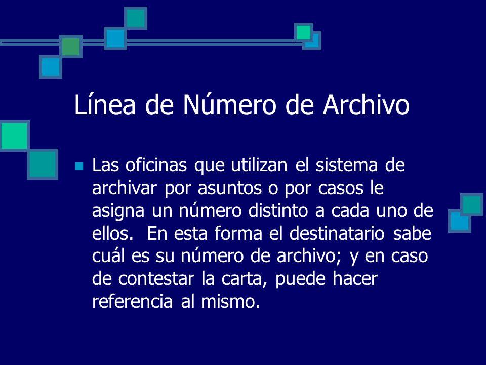 Línea de Número de Archivo Las oficinas que utilizan el sistema de archivar por asuntos o por casos le asigna un número distinto a cada uno de ellos.