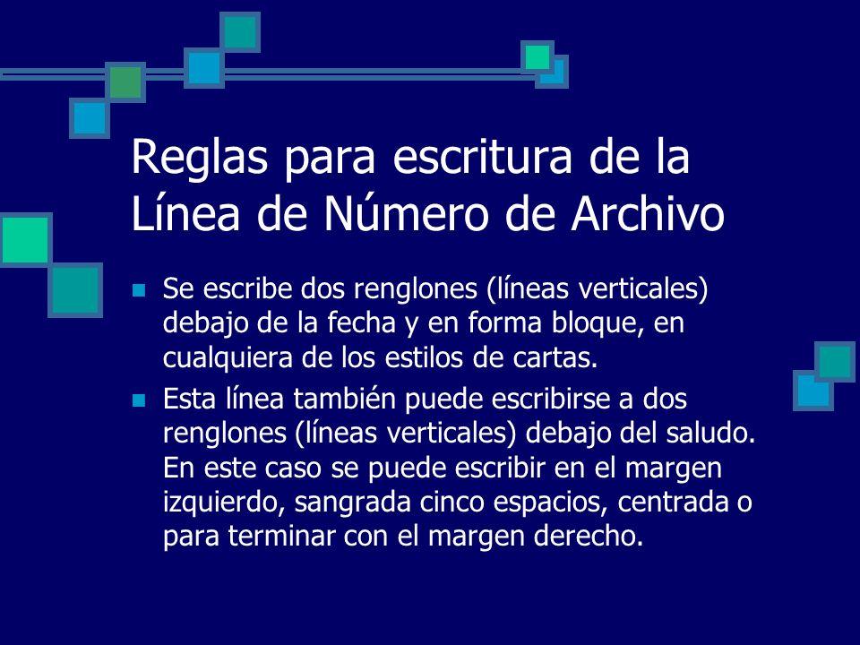 Reglas para escritura de la Línea de Número de Archivo Se escribe dos renglones (líneas verticales) debajo de la fecha y en forma bloque, en cualquier