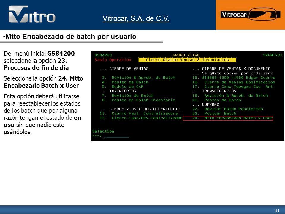 Vitrocar, S.A. de C.V. 11 Del menú inicial G584200 seleccione la opción 23.