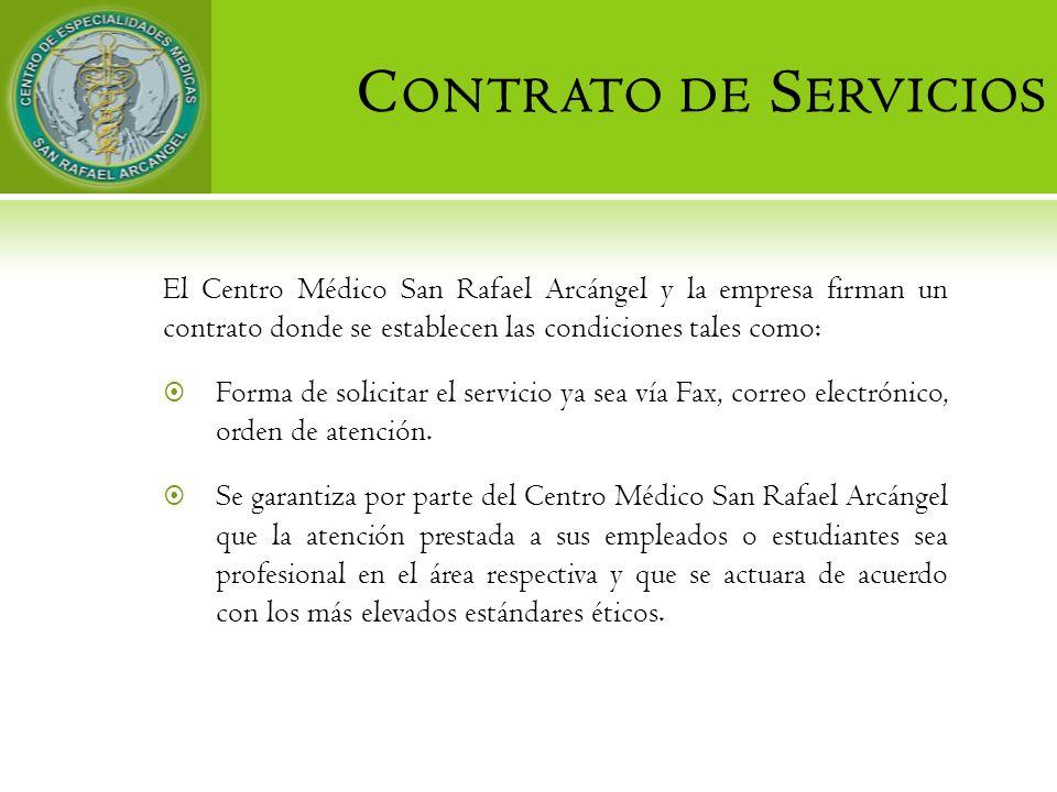 C ONTRATO DE S ERVICIOS El Centro Médico San Rafael Arcángel y la empresa firman un contrato donde se establecen las condiciones tales como: Forma de