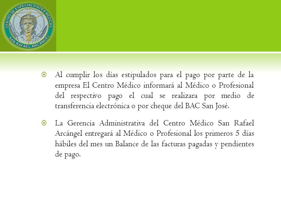 Al cumplir los días estipulados para el pago por parte de la empresa El Centro Médico informará al Médico o Profesional del respectivo pago el cual se