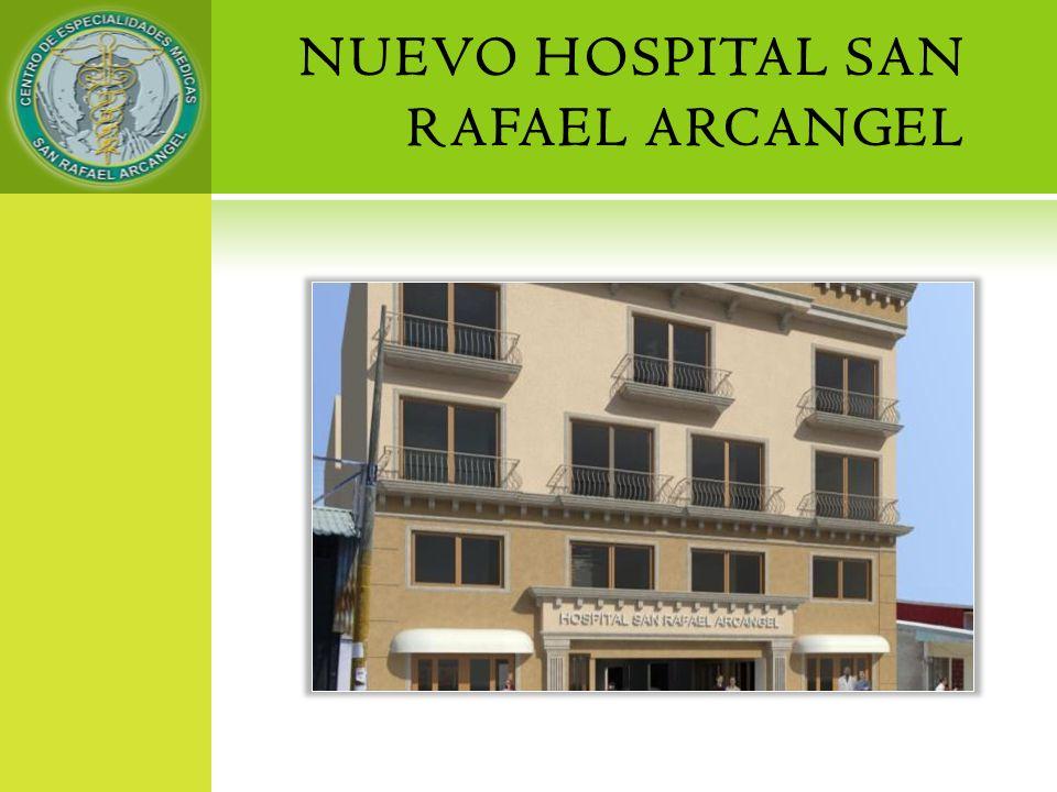 NUEVO HOSPITAL SAN RAFAEL ARCANGEL