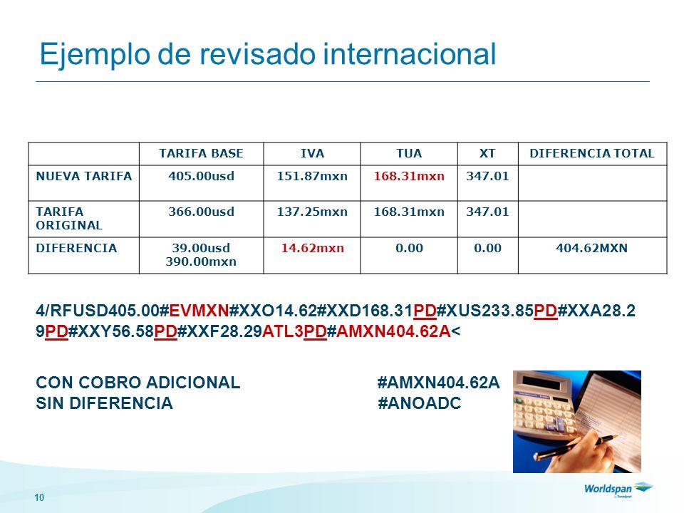 10 Ejemplo de revisado internacional TARIFA BASEIVATUAXTDIFERENCIA TOTAL NUEVA TARIFA405.00usd151.87mxn168.31mxn347.01 TARIFA ORIGINAL 366.00usd137.25