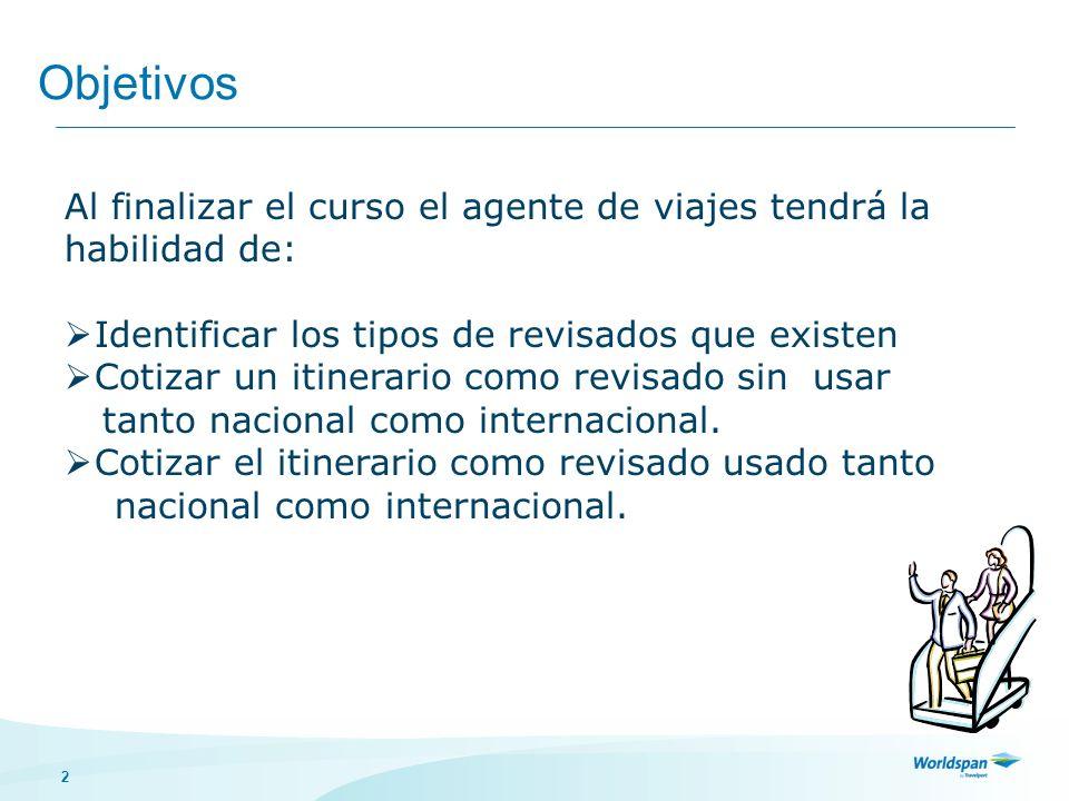 2 Objetivos Al finalizar el curso el agente de viajes tendrá la habilidad de: Identificar los tipos de revisados que existen Cotizar un itinerario com
