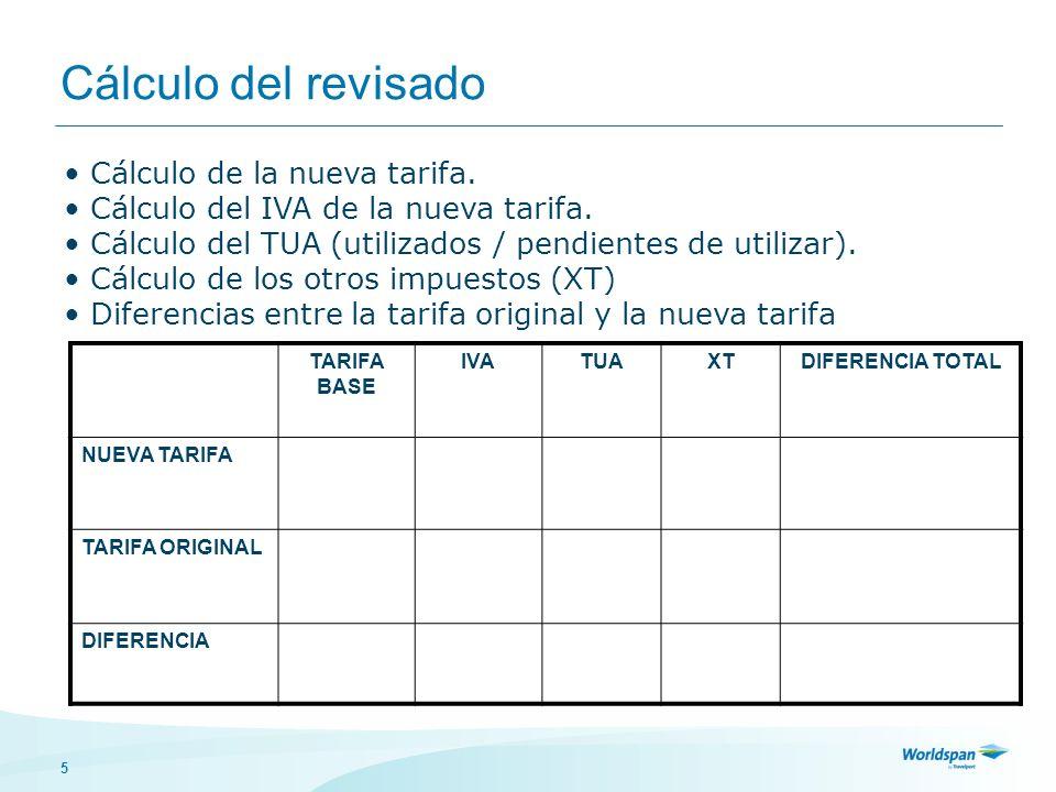 5 Cálculo del revisado Cálculo de la nueva tarifa. Cálculo del IVA de la nueva tarifa. Cálculo del TUA (utilizados / pendientes de utilizar). Cálculo