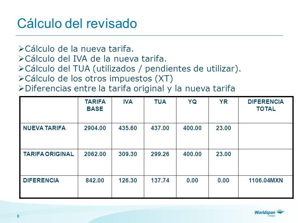 8 Cálculo del revisado Cálculo de la nueva tarifa. Cálculo del IVA de la nueva tarifa. Cálculo del TUA (utilizados / pendientes de utilizar). Cálculo