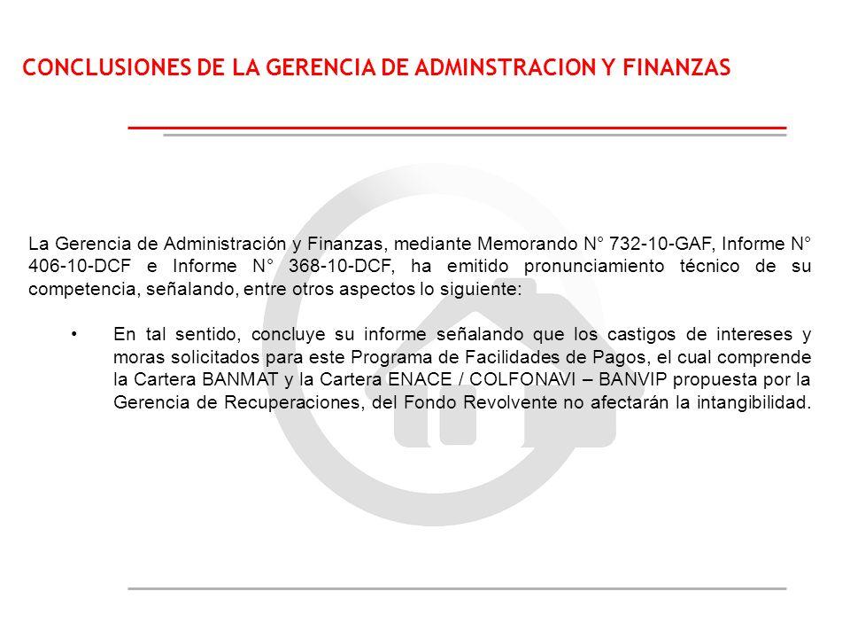 CONCLUSIONES DE LA GERENCIA DE ADMINSTRACION Y FINANZAS La Gerencia de Administración y Finanzas, mediante Memorando N° 732-10-GAF, Informe N° 406-10-