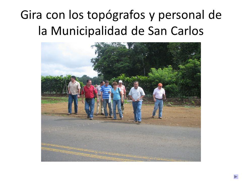 Gira con los topógrafos y personal de la Municipalidad de San Carlos
