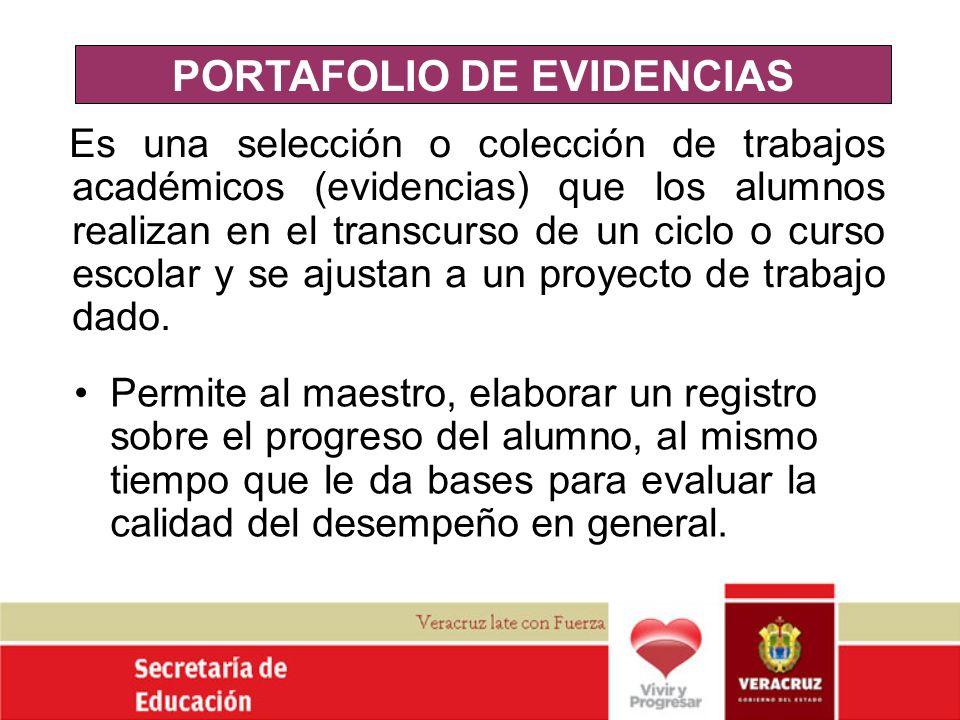 PORTAFOLIO DE EVIDENCIAS Es una selección o colección de trabajos académicos (evidencias) que los alumnos realizan en el transcurso de un ciclo o curs