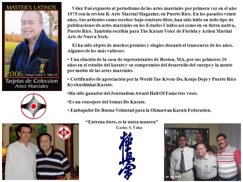 Vélez Fué expuesto al periodismo de las artes marciales por primera vez en el año 1975 con la revista K-Arte Marcial Magazine, en Puerto Rico. En los