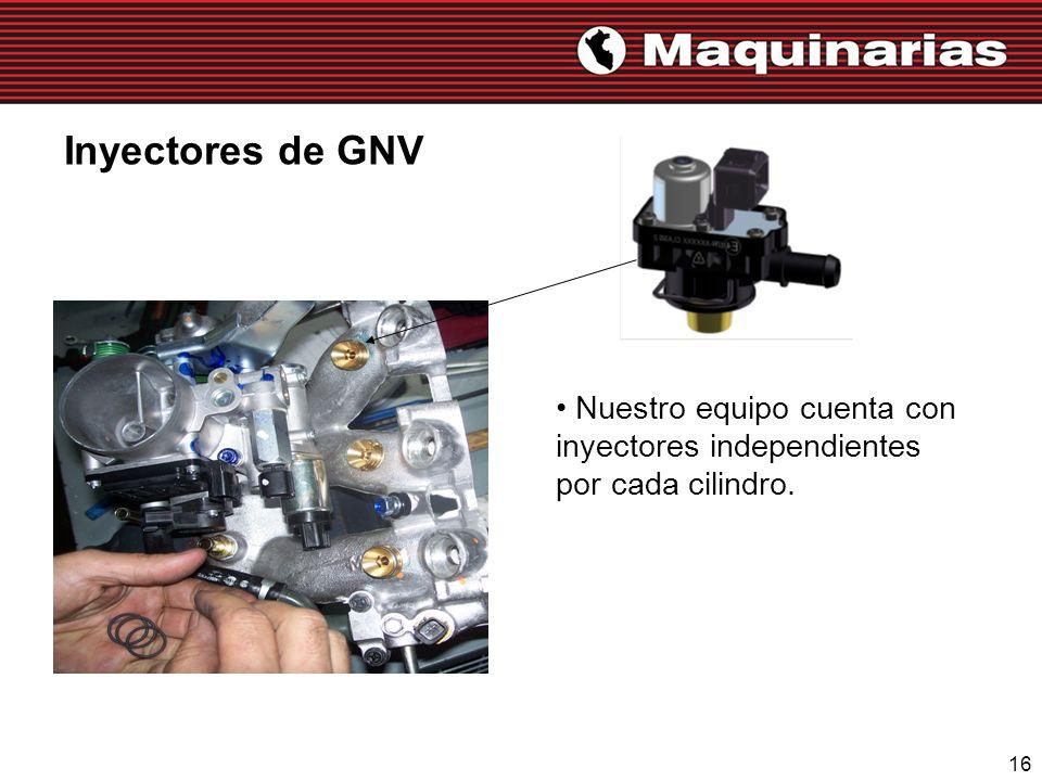 16 Inyectores de GNV Nuestro equipo cuenta con inyectores independientes por cada cilindro.