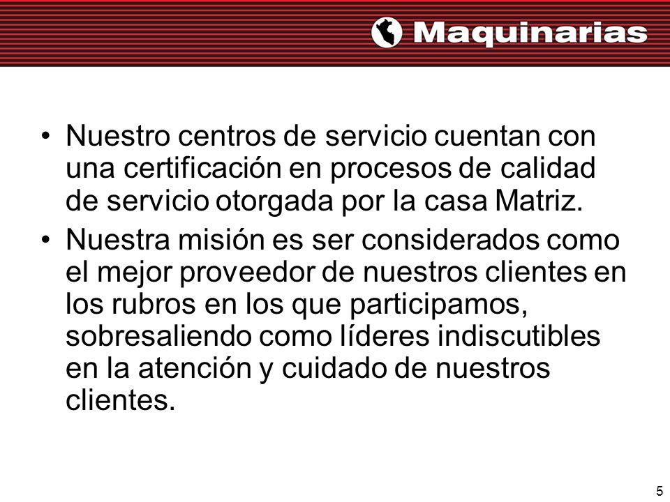 5 Nuestro centros de servicio cuentan con una certificación en procesos de calidad de servicio otorgada por la casa Matriz. Nuestra misión es ser cons