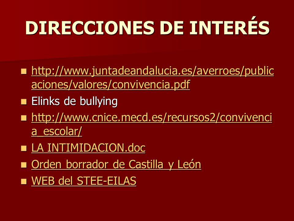 DIRECCIONES DE INTERÉS http://www.juntadeandalucia.es/averroes/public aciones/valores/convivencia.pdf http://www.juntadeandalucia.es/averroes/public a