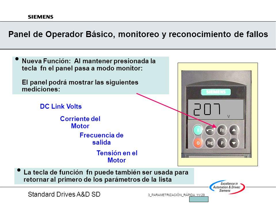 Standard Drives A&D SD 3_PARAMETRIZACIÓN_RÁPIDA 10/ 29 JUL/2002 Panel de Operador Básico, control y parametrización Los parámetros se leen, selecciona