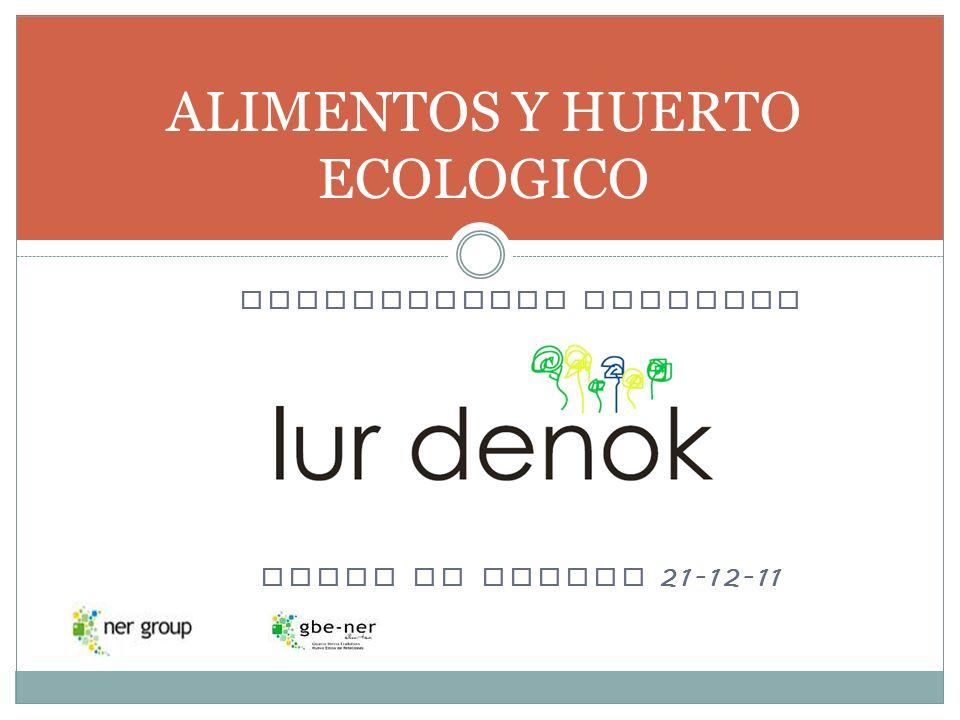PRESENTACION PROYECTO RUEDA DE PRENSA 21-12-11 ALIMENTOS Y HUERTO ECOLOGICO