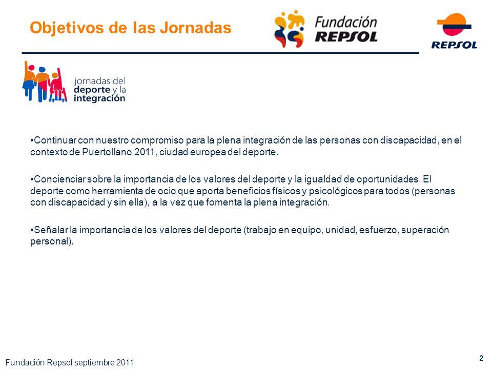 2 Fundación Repsol septiembre 2011 Objetivos de las Jornadas Continuar con nuestro compromiso para la plena integración de las personas con discapacid