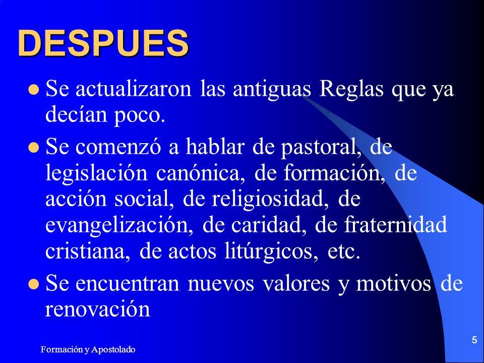 Formación y Apostolado 5 DESPUES Se actualizaron las antiguas Reglas que ya decían poco.