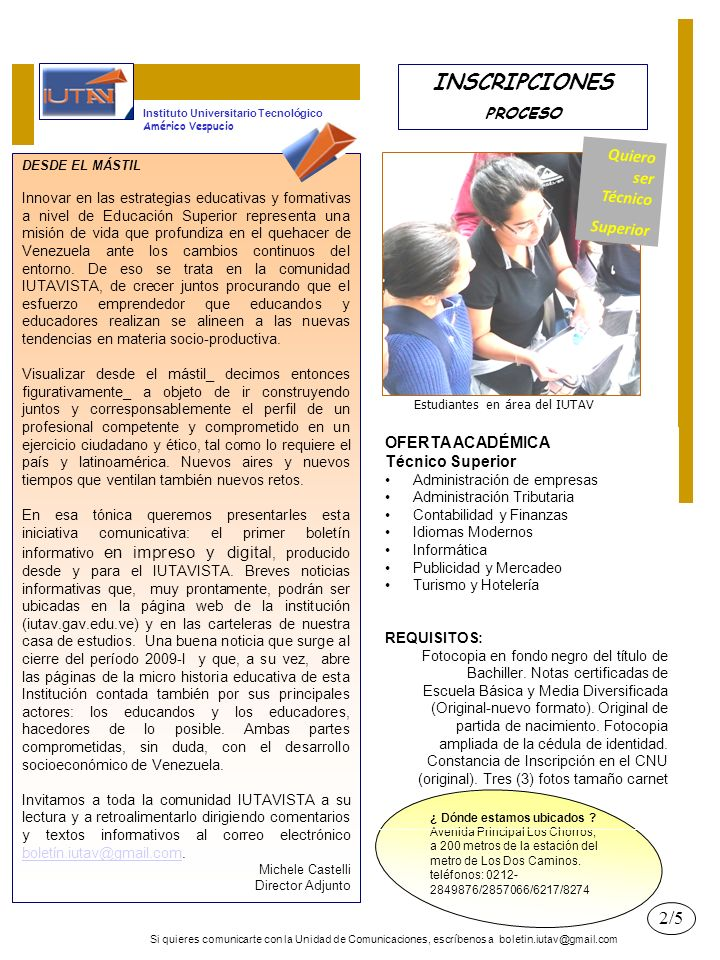 Si quieres comunicarte con la Unidad de Comunicaciones, escríbenos a boletin.iutav@gmail.com Emprendimientos QUE DAN VIDA Prof.