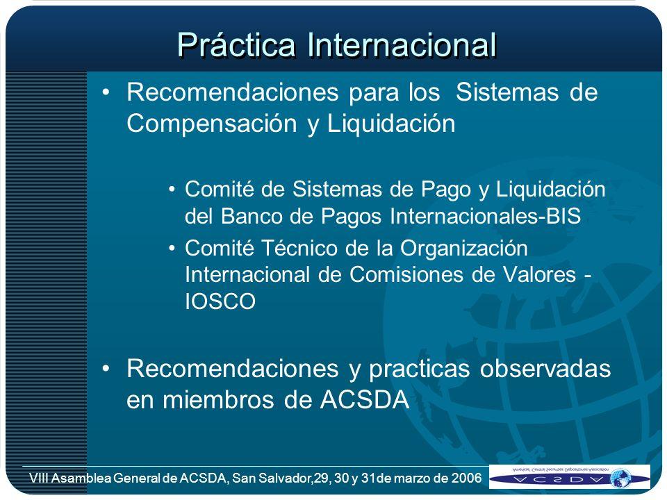 VIII Asamblea General de ACSDA, San Salvador,29, 30 y 31de marzo de 2006 Recomendaciones para los Sistemas de Compensación y Liquidación Comité de Sis