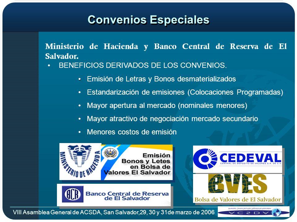 VIII Asamblea General de ACSDA, San Salvador,29, 30 y 31de marzo de 2006 Convenios Especiales Ministerio de Hacienda y Banco Central de Reserva de El